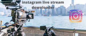 Instagram live stream downloader